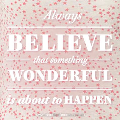 Always Believe the Something Wonderful is about to happen on Allie Ollie style blog